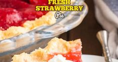Fresh Strawberry Pie without Jello is bursting with natural flavor and so easy and quick to make from scratch. This simple but so delicious dessert recipe is always a hit especially when served with a big dollop of whipped cream on top!