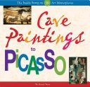 Cave paintings to Picasso : the inside scoop on 50 art masterpieces / by Henry Sayre