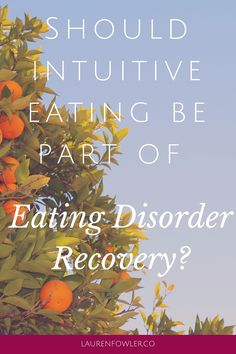 Should Intuitive Eating be Part of Eating Disorder Recovery?