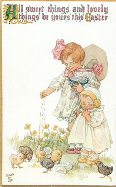 ALL SWEET THINGS AND LOVELY THINGS BE YOURS THIS EASTER  two girls feed chicks
