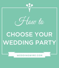Choosing The Wedding Party