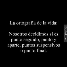 tú y tú ortografia!! Favorite Quotes, Best Quotes, Love Quotes, Inspirational Quotes, Motivational, Smart Quotes, Daily Quotes, The Words, Quotes En Espanol