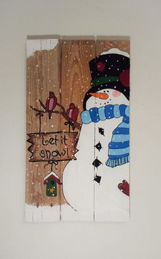 Let it Snow Snowman Winter Pallet Sign by TheWheelPrespective (Diy Canvas Board) Pallet Christmas, Christmas Signs, Christmas Snowman, Rustic Christmas, Christmas Projects, Winter Christmas, Christmas Decorations, Christmas Ornaments, Christmas Ideas