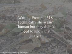 Writing Prompt #318: Technically she wasn't human but they didn't need to know that just yet.