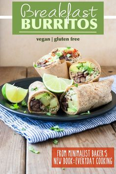 30 Minute Vegan Breakfast Burritos (from Minimalist Baker's Everyday Cooking) | www.veggiesdontbite.com |#vegan #plantbased #glutenfree #cookbook via @veggiesdontbite