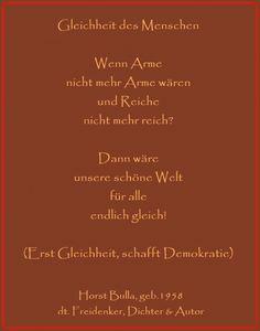 Bildgedicht Gleichheit des Menschen - Horst Bulla, dt. Freidenker, Dichter & Autor - Gedichte - Zitate - Quotes - deutsch