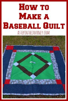 Baseball Quilt Tutorial,,,for all you moms that STILL have their little boys with them....sigh!