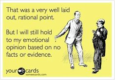 Emotions >>>>> logical facts