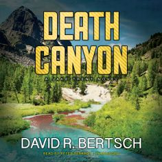 Death Canyon, a  #Crime #Thriller by David R. Bertsch, can now be sampled in audio here...