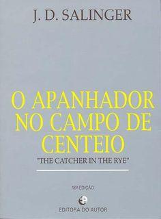 """O Apanhador no Campo de Centeio"" (Catcher in the Rye) by J. Book Club Books, Book Lists, Books To Read, My Books, Book Writer, Book Study, Jd Salinger, Book Organization, Books 2016"