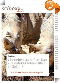 """Überlebenskampf am Kap    :  Löwe, Leopard, Büffel, Elefant und Nashorn: diese """"Big Five"""" sind seit langem das Aushängeschild Südafrikas in Sachen Natur. Doch auch sonst gilt der Staat am südlichsten Zipfel Afrikas als Wunderland der Biodiversität: Hier wimmelt es geradezu von exotischen Tieren und Pflanzen, die ist es nirgendwo sonst auf der Welt gibt. Aber ist Südafrika wirklich ein moderner Garten Eden, ein Paradies für Lebewesen aller Art?   Keineswegs. Denn die Regenbogennation is..."""