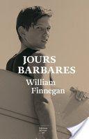 JOURS BARBARES - WILLIAM FINNEGAN