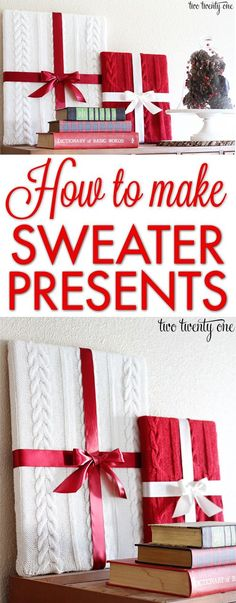 Sweater presents-- lovely Christmas decor and easy to make!  Great handmade gift for friends, family, teacher, etc.