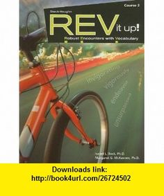 REV It Up!, Course 2 Robust Encounters with Vocabulary (Rev It Up! Robust Encounters with Vocabulary) (9781419040405) Isabel L. Beck, Margaret G. McKeown , ISBN-10: 1419040405  , ISBN-13: 978-1419040405 ,  , tutorials , pdf , ebook , torrent , downloads , rapidshare , filesonic , hotfile , megaupload , fileserve