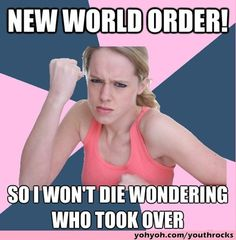 most amazing funny new world order
