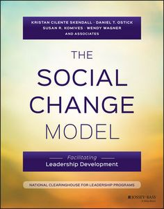 The Social Change Model: Facilitating Leadership Development Edition by Kristan C. Skendall (Author),‎ Daniel T. Ostick (Author),‎ Susan R. Student Leadership, Leadership Programs, Leadership Development, Social Change Model, Reflection Questions, Educational Leadership, Strategic Planning, Case Study, This Book
