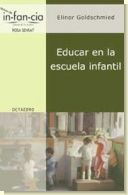 Educar en la escuela infantil, de Elinor Goldschmied.