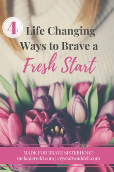 4 Life Changing Ways to Brave a Fresh Start - Crystal Twaddell Self Development, Personal Development, Live Your Life, 4 Life, Christian Resources, Christian Living, Christian Women, Fresh Start, Faith In God