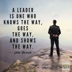 A leader is one who knows the way, goes the way, and shows the way. - John Maxwell #leader #leadership #johnmaxwell #quote #motivational #inspirational #moneyquotes #personalfinance #wordswagapp #moneymotivated #investing #investinyourself #moneyonmymin
