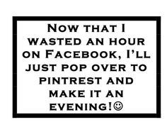 facebook then pinterest... story of my life.