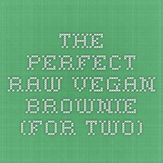 The Perfect Raw Vegan Brownie (for two) Raw Dessert Recipes, Raw Vegan Desserts, Raw Vegan Recipes, Vegan Sweets, Healthy Sweets, Vegan Foods, Organic Recipes, Raw Vegan Brownies, Gluten Free Mug Cake
