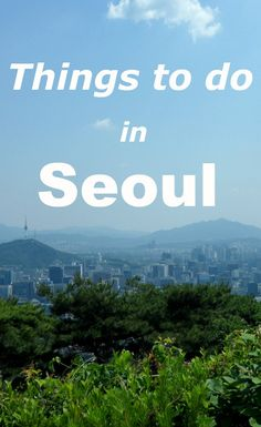 10 Best Things to do in Seoul Korea