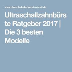 Ultraschallzahnbürste Ratgeber 2017 | Die 3 besten Modelle