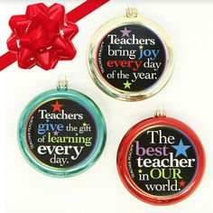 Teacher Glass Christmas Ornaments Set of 3 (Colors) -Give—and SAVE—with this amazing set of three teacher-thank you ornaments, designed just for the teachers in your world.