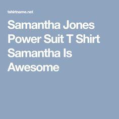 Samantha Jones Power Suit T Shirt Samantha Is Awesome Samantha Jones, Gym Time, Custom Shirts, Suits, Awesome, T Shirt, Custom Tailored Shirts, Supreme T Shirt, Tee Shirt