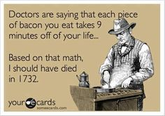 funny ecards + rotten ecards | Bacon Should Have Killed Me in 1732 eCard