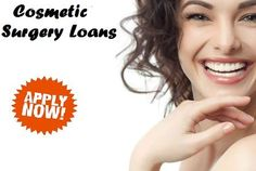 Cosmetic Surgery Loans- Discover The Best Look Present In You