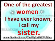For both of my sisters!