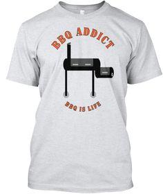 Bbq Addict Bbq Is Life Ash T-Shirt Front
