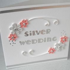 Quilled 25th silver anniversary card - Folksy