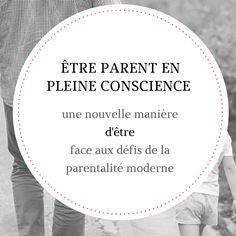 Les apports de la pleine conscience pour les parents (et comprendre qu'on peut la mettre en pratique au quotidien pour se faciliter la vie et gagner en liberté de choix)