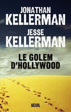 Le Golem d'Hollywood, Jonathan Kellerman et Jesse Kellerman, 2014 version originale anglaise, 2015 v.f., 21 avril au 9 juin 2016. J'ai détesté ce livre au plus haut point!