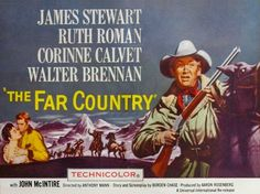 THE FAR COUNTRY (1954) - James Stewart - Ruth Roman - Corinne Calvet - Walter Brennan - John McIntire - Story  Screenplay by Borden Chase - Produced by Aaron Rosenberg - Directed by Anthony Mann - Universal-International - Half Sheet Movie Poster.