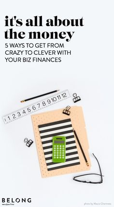 it's all about the money: 5 ways to get from crazy to clever with your business finances with Bola Onada Sokunbi of Clever Girl Finance as featured in Belong Magazine ISSUE 06 - www.belong-mag.com - creative entrepreneur, women in business, female, lady boss, budget, accounting