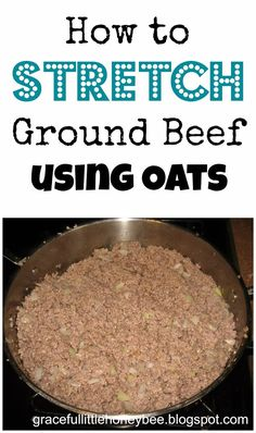 How to Stretch Ground Beef Using Oats