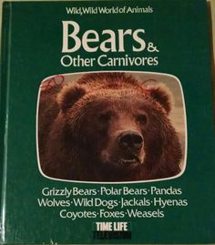 Tanner, Bears & Other Carnivores, grizzly bears, polar bears, pandas, wolves, wild dogs, jackals, hyenas, coyotes, foxes, weasels, wild animals