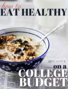 Eating Healthy on a College Budget (Not Just for College Students) - More Awesomer College Tips #college #student best college tips