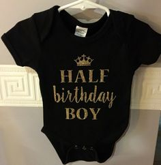 Celebrate your baby's half birthday with this adorable onesie! You can choose onesie or shirt and select the color you would like the writing! Half Birthday, Sons Birthday, Baby Boy Pictures, Stylish Kids, Baby Boy Newborn, Onesies, Babies Clothes, Trending Outfits, Children