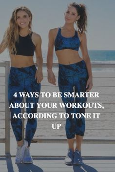 4 WAYS TO BE SMARTER ABOUT YOUR WORKOUTS, ACCORDING TO TONE IT UP #tone #smart #workout #exercise