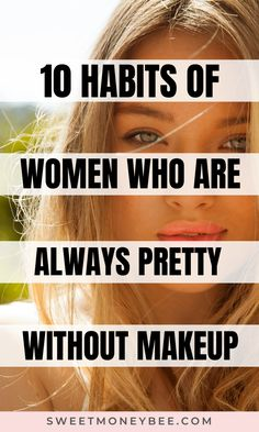 Beauty hacks and tips on how to be prettier without makeup naturally