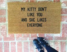 "NEW! ""My kitty don't like you and she likes everyone"" Door Mat, Outdoor Mat, Rugs, Home and Living, 18x30, Coir"