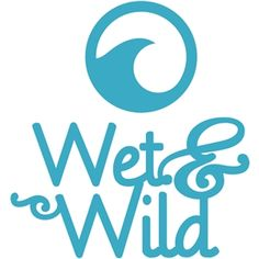 Silhouette Design Store: 'wet and wild' word logo set