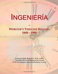 Download IngenierÃa: Webster's Timeline History 1849 - 1990 ebook free by Icon Group International in pdf/epub/mobi