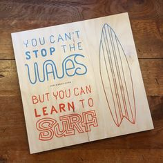 Hand lettered vintage surf inspired quote for a wall decoration. Wood printing by Houtmeid-druktophout