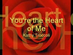 You're the Heart of Me by Kathy Troccoli