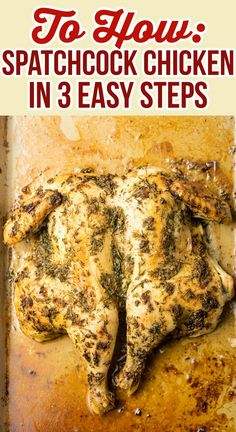 How To Spatchcock A Chicken In 3 Steps! The easiest way to prepare an elegant Garlic Herb Spatchcock Chicken, cooked in less time than classic roasted chicken recipes. Teriyaki Chicken, Spatchcock Chicken Grilled, Butterflied Chicken, Oven Chicken, Smoked Chicken, Whole Roasted Chicken, Ground Chicken Recipes, Roast Chicken Recipes, Chicken Stuffed Peppers